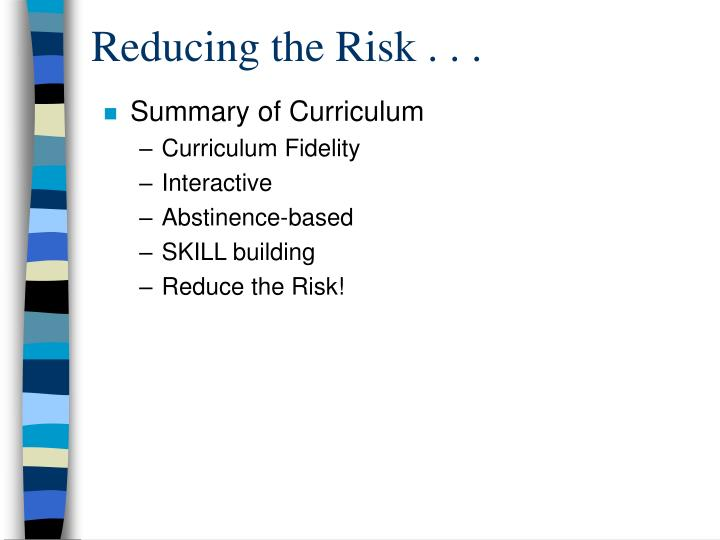 Reducing the Risk . . .