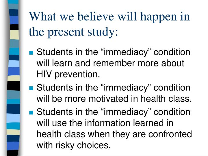 What we believe will happen in the present study: