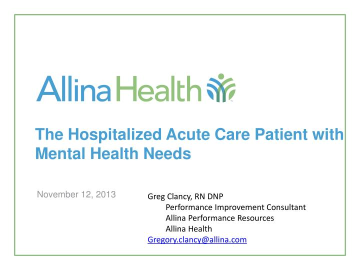 The Hospitalized Acute Care Patient with Mental Health Needs