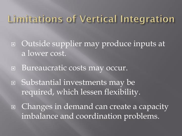 Limitations of Vertical Integration
