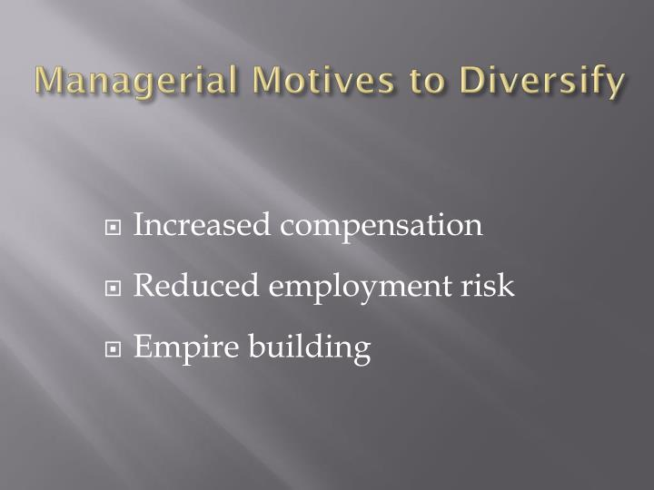 Managerial Motives to Diversify