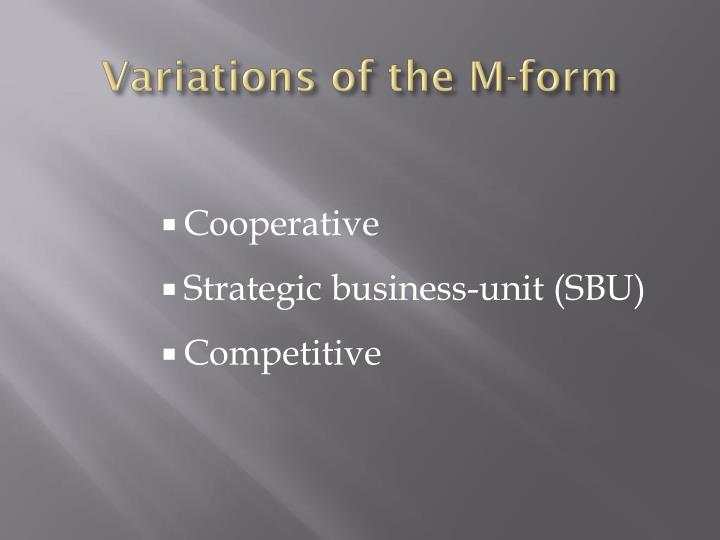 Variations of the M-form