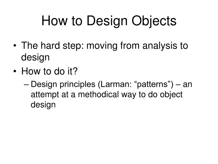 How to design objects