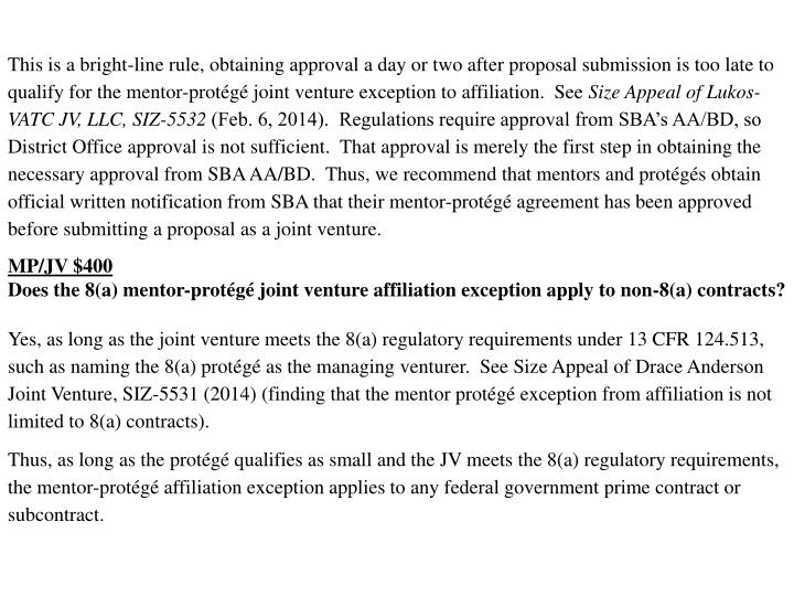 This is a bright-line rule, obtaining approval a day or two after proposal submission is too late to qualify for the mentor-protégé joint venture exception to affiliation.  See