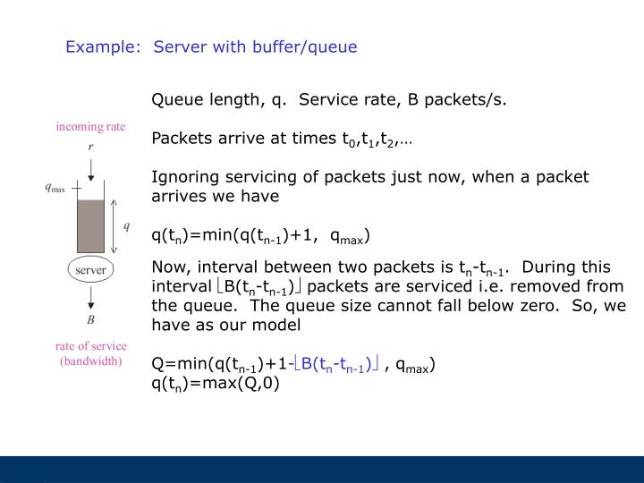 Example:  Server with buffer/queue