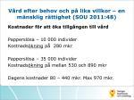 v rd efter behov och p lika villkor en m nsklig r ttighet sou 2011 483
