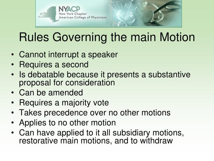 Rules Governing the main Motion