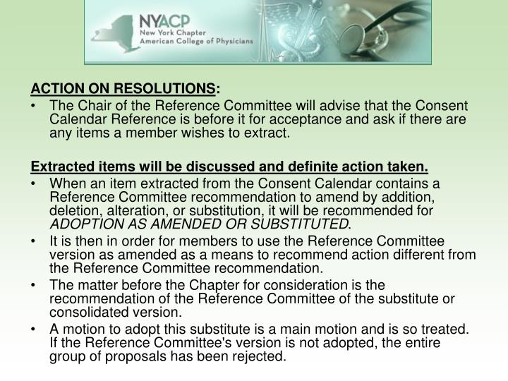 ACTION ON RESOLUTIONS