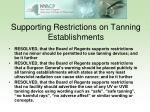 supporting restrictions on tanning establishments1