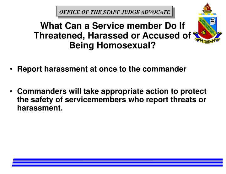 What Can a Service member Do If Threatened, Harassed or Accused of Being Homosexual?