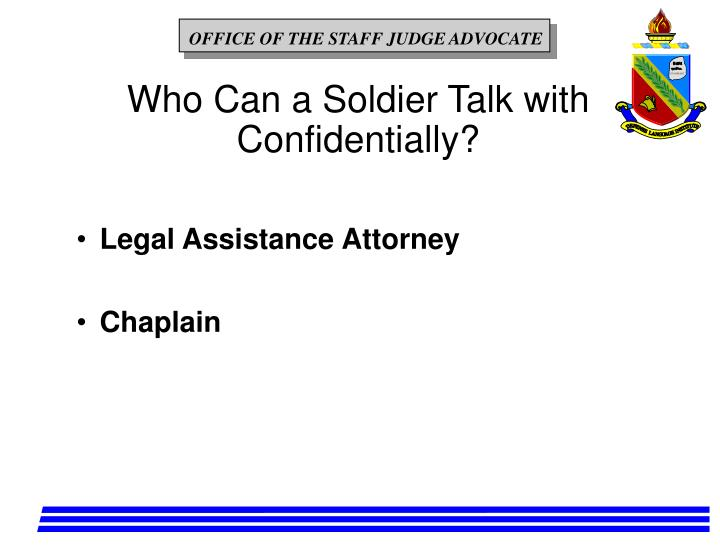 Who Can a Soldier Talk with Confidentially?