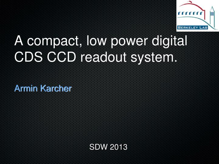 A compact low power digital cds ccd readout system