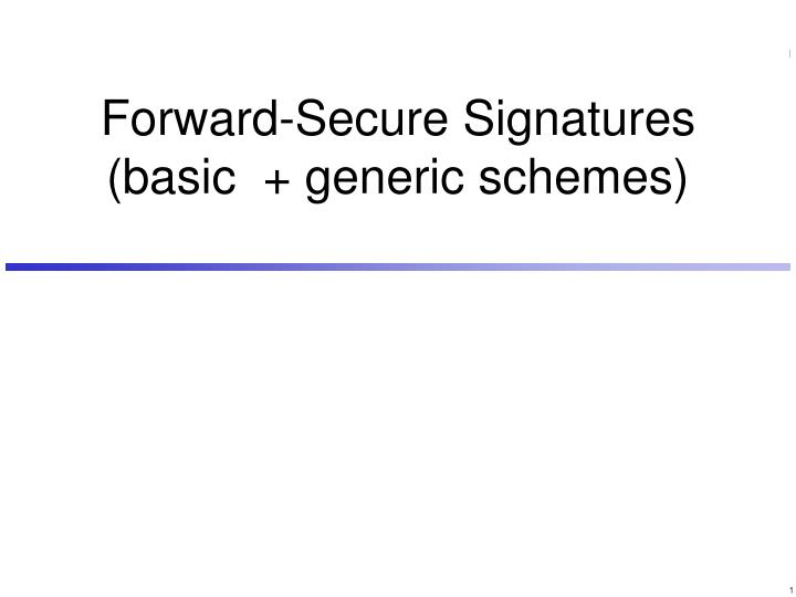 Forward secure signatures basic generic schemes