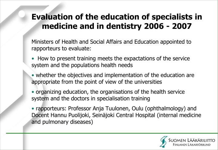 Evaluation of the education of specialists in medicine and in dentistry 2006 - 2007
