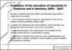 evaluation of the education of specialists in medicine and in dentistry 2006 2007