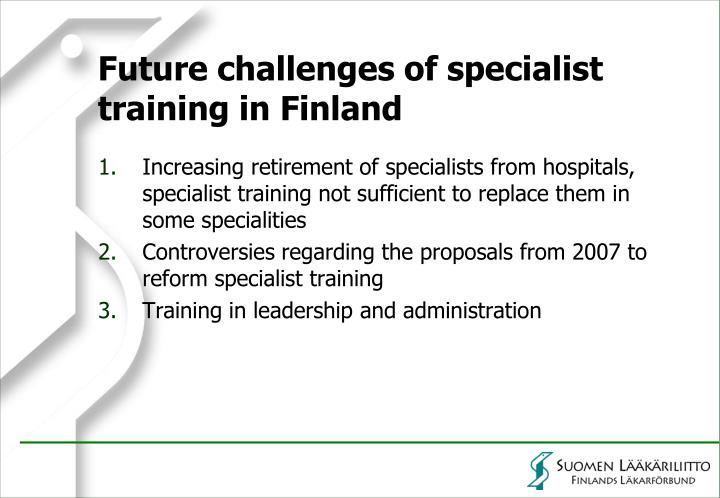 Future challenges of specialist training in Finland