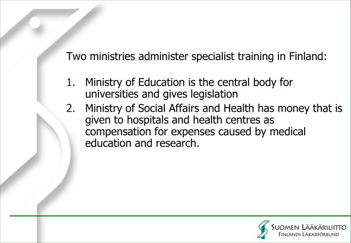 Two ministries administer specialist training in Finland: