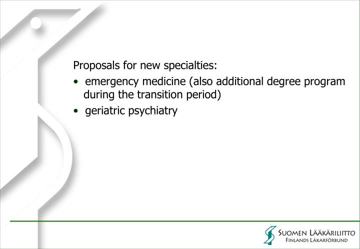 Proposals for new specialties: