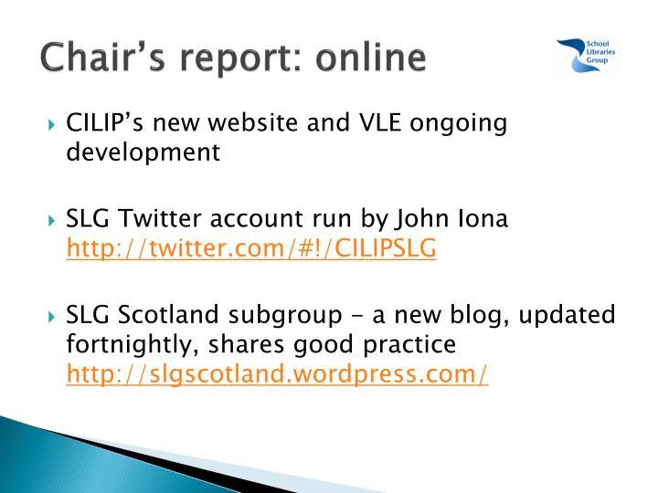 Chair's report: online