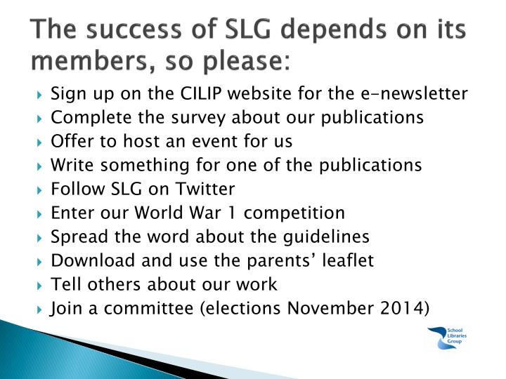The success of SLG depends on its members, so please: