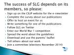 the success of slg depends on its members so please