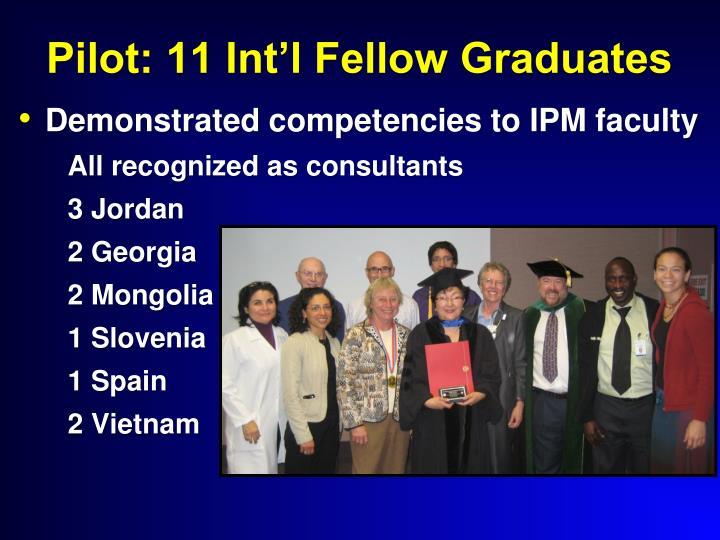 Pilot: 11 Int'l Fellow Graduates