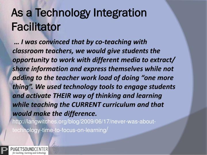 As a Technology Integration Facilitator