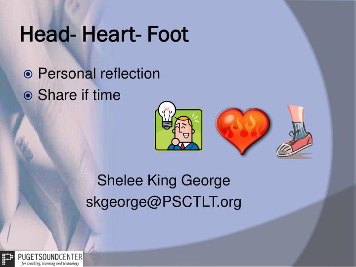 Head- Heart- Foot