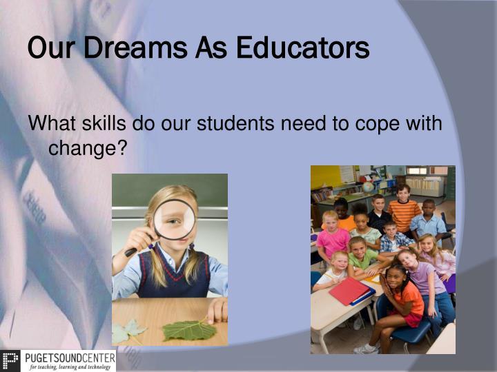 Our Dreams As Educators