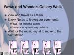 wows and wonders gallery walk
