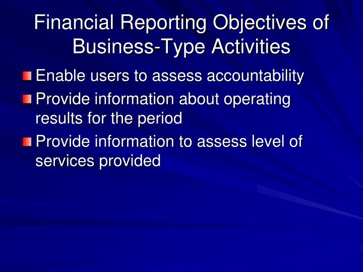 Financial Reporting Objectives of Business-Type Activities
