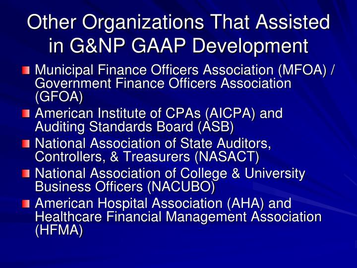 Other Organizations That Assisted in G&NP GAAP Development