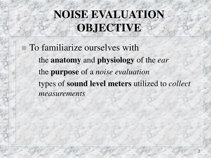 Noise evaluation objective