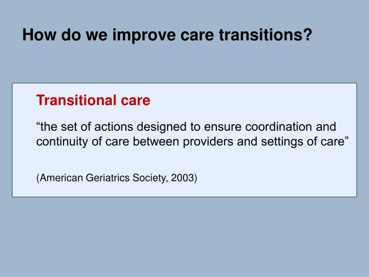 How do we improve care transitions?