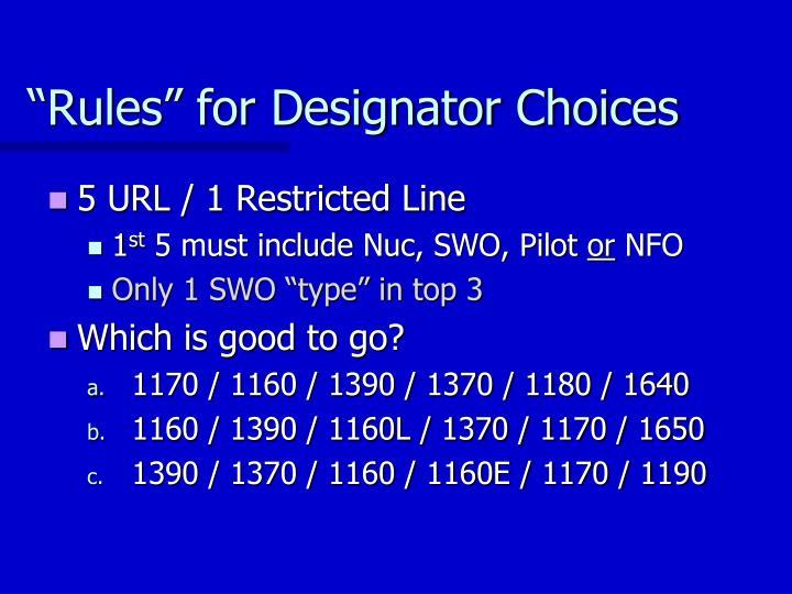 """Rules"" for Designator Choices"