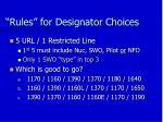 rules for designator choices