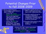 potential changes prior to fall 2008 2009