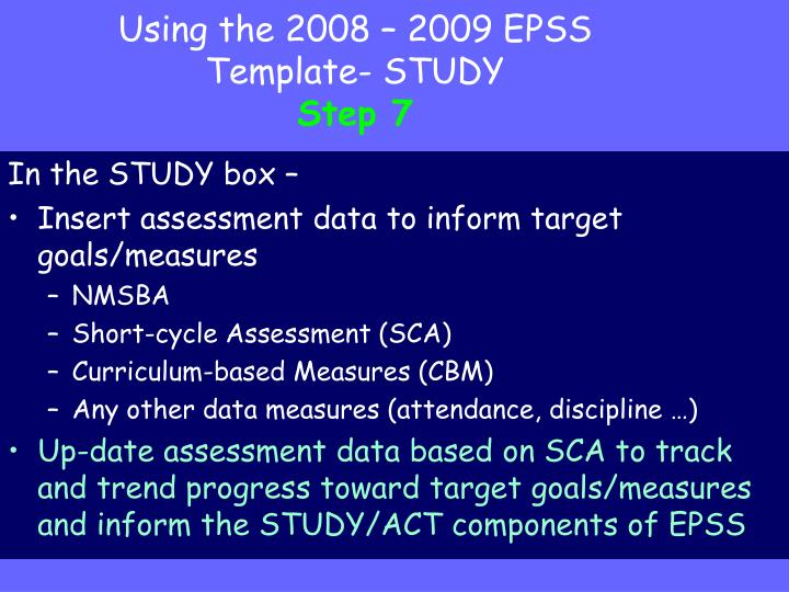 Using the 2008 – 2009 EPSS Template- STUDY