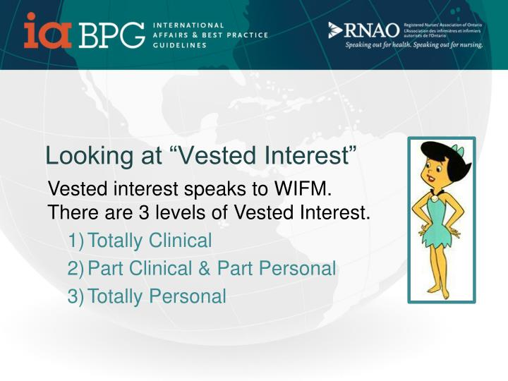 """Looking at """"Vested Interest"""""""