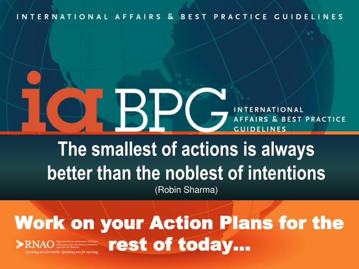 The smallest of actions is always        better than the noblest of intentions