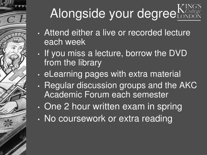 Alongside your degree