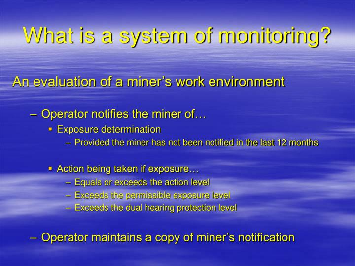 What is a system of monitoring?