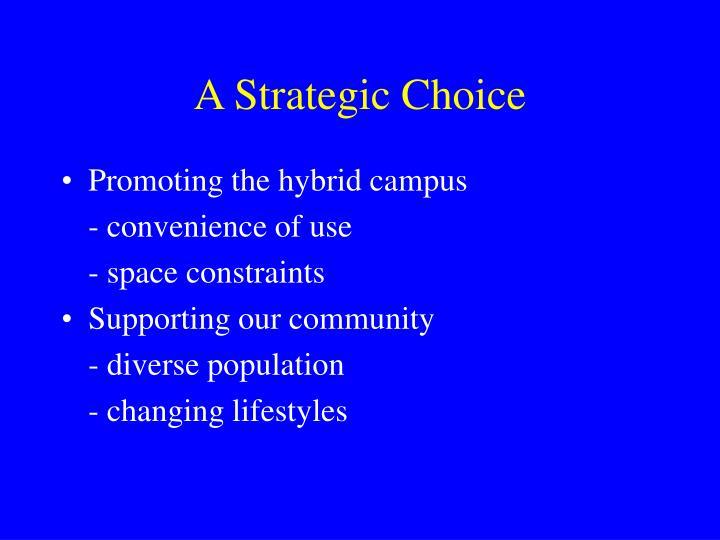 A Strategic Choice