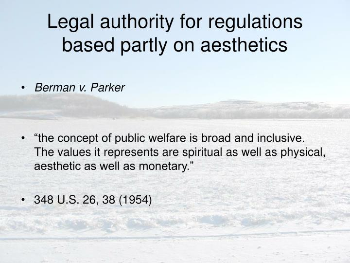 Legal authority for regulations based partly on aesthetics