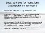 legal authority for regulations based partly on aesthetics5