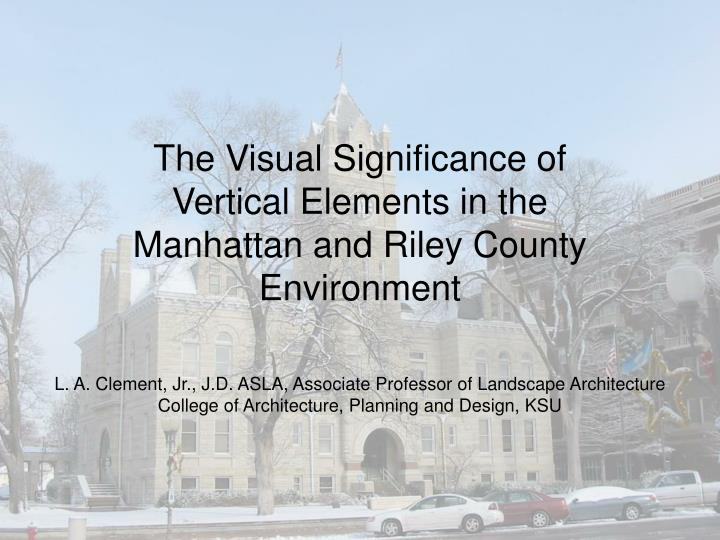 The Visual Significance of Vertical Elements in the Manhattan and Riley County Environment