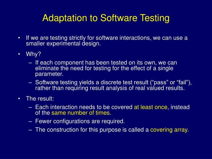 Adaptation to Software Testing