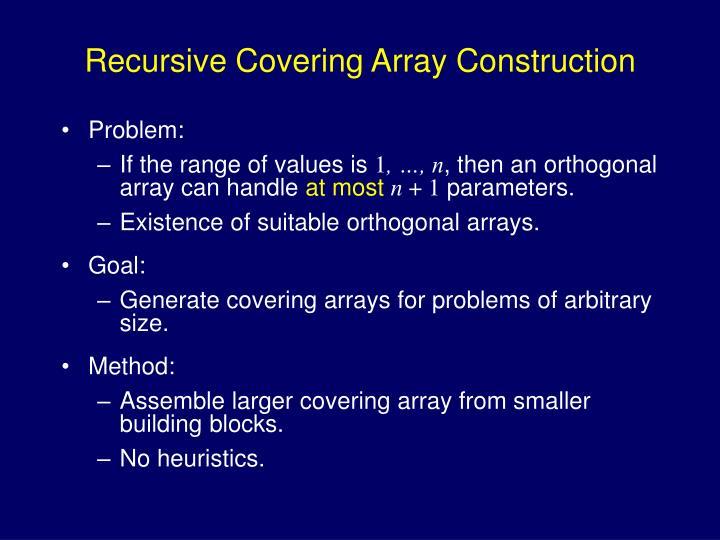 Recursive Covering Array Construction