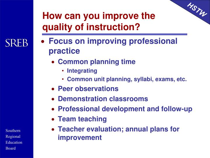 How can you improve the quality of instruction?