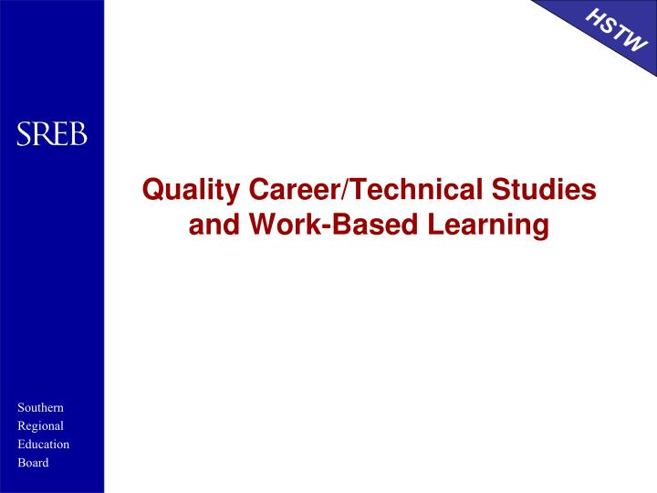 Quality Career/Technical Studies and Work-Based Learning